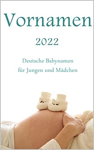 Vornamen 2022: Deutsche Babynamen für Jungen und Mädchen 4000+ Vornamen
