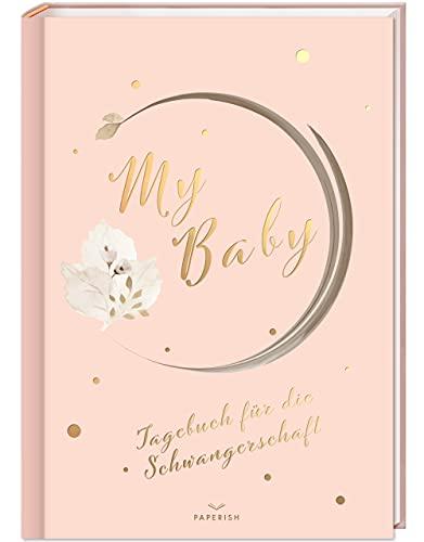 My Baby - Tagebuch für die Schwangerschaft: Schwangerschaftstagebuch zum eintragen, Schwangerschaftsbuch, Schwangerschaft Geschenke, Schwanger Buch PAPERISH® (PAPERISH Geschenkbuch)