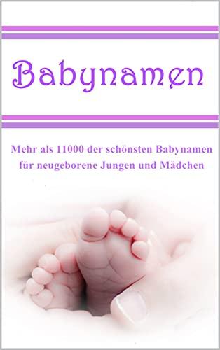 Babynamen: Mehr als 11000 der schönsten Babynamen für neugeborene Jungen und Mädchen