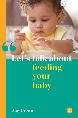 Let's talk about feeding your baby (English Edition)