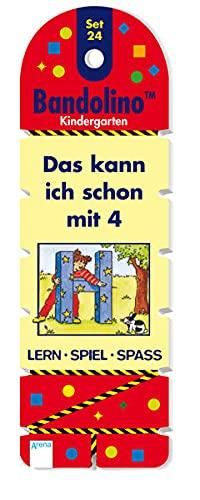 Das kann ich schon mit 4: Bandolino Set 24: Kindergarten. Lern - Spiel - Spass
