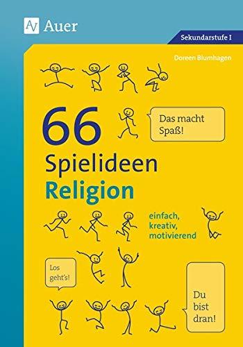 66 Spielideen Religion: einfach, kreativ, motivierend (5. bis 10. Klasse) (Spielideen Sekundarstufe)