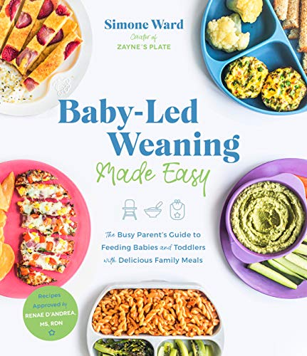 Baby-Led Weaning Made Easy: The Busy Parent's Guide to Feeding Babies and Toddlers with Delicious Family Meals (English Edition)