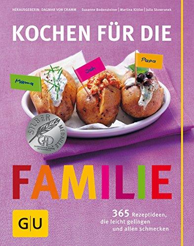 Kochen für die Familie: 365 Rezeptideen