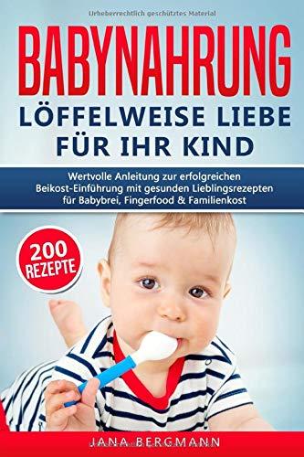 Babynahrung: Löffelweise Liebe für Ihr Kind