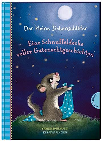 Der kleine Siebenschläfer: Eine Schnuffeldecke voller Gutenachtgeschichten: 20 Vorlesegeschichten für Kinder ab 4 Jahren, zum Einschlafen und Träumen