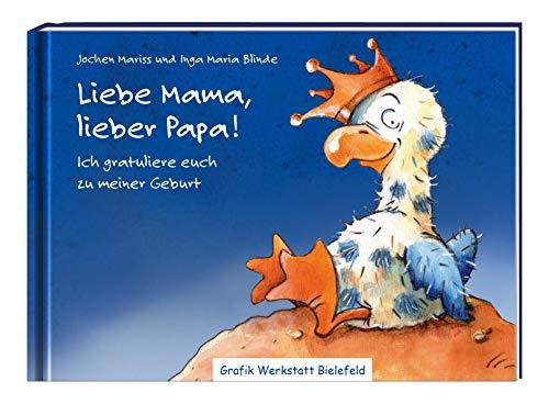 Liebe Mama, lieber Papa!: Ich gratuliere euch zu meiner Geburt