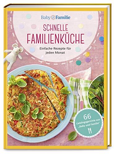 Schnelle Familienküche: Einfache Rezepte für jeden Monat