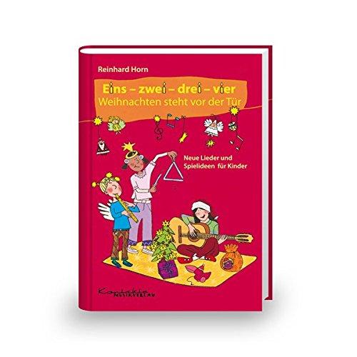 Eins-zwei-drei-vier Weihnachten steht vor der Tür: Buch: Neue Lieder und Spielideen für Kinder