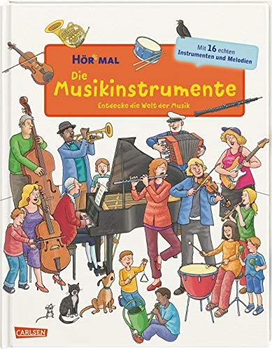 Hör mal (Soundbuch): Die Musikinstrumente: Zum Hören, Schauen und Mitmachen ab 4 Jahren. Mit zahlreichen Instrumentenklängen