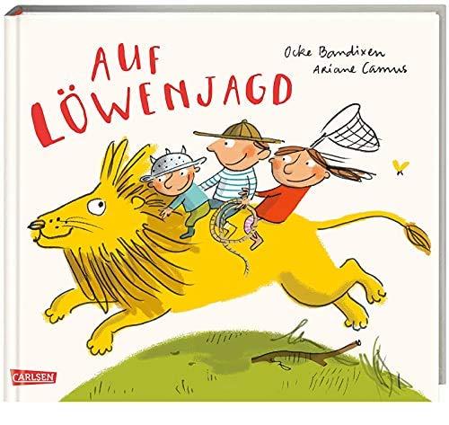 Auf Löwenjagd: Auf Löwenjagd | Eine hinreißende Bilderbuchgeschichte für Kinder ab 3 über Freundschaft und die Kraft der Fantasie