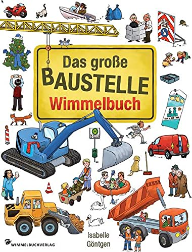 Das große Baustelle Wimmelbuch: Kinderbücher ab 2 Jahre mit fortlaufenden Geschichten: Entdecke Bagger, Kran, Lastwagen und mehr!