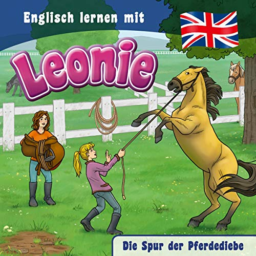 Englisch lernen mit Leonie - Die Spur der Pferdediebe (Englisch lernen mit Leonie, 2, Band 2)