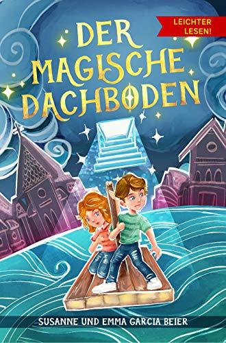 Der magische Dachboden - Leichter lesen: Ein spannendes Kinderbuch mit Silbengliederung zum Selberlesen ab 7 Jahre