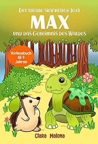 Der kleine stachelige Igel Max und das Geheimnis des Waldes: Gute Nacht Geschichten für Kinder ab 4 Jahren - Vorlesebuch zum Einschlafen für Mädchen und Jungen