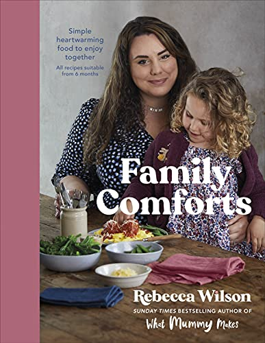 Family Comforts: Simple, Heartwarming Food to Enjoy Together - From the Bestselling Author of What Mummy Makes (English Edition)